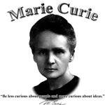 Be less curious about people and more curious about ideas. - Marie Curie.  Madam Curie, or Marie Curie, is one of the great minds of Chemistry.  Show off your Chemistry Geek with a Marie Curie T shirt.