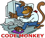 Code Monkey - Those unsung heroes of the keyboard who code, compile and debug for the unwashed masses who are still trying to find the