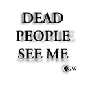 Dead People See me Green T-Shirt