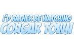 I'd Rather Be Watching Cougar Town