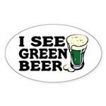 I See Green Beer St Pat's Sticker (Oval)