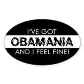 I've Got Obamania! Oval Sticker