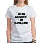 I am not overweight... Women's T-Shirt