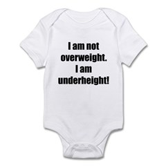 I am not overweight... Infant Bodysuit