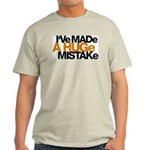 I've Made a Huge Mistake Light T-Shirt