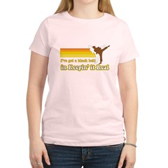 Black Belt in Keepin It Real Women's Light T-Shirt