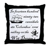 In 1492... on the Wet Dream 2 Throw Pillow