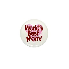 World's BEST Mom! Mini Button