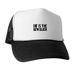 Fat Is The New Black Funny T-Shirts & Gifts Trucker Hat