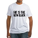 Fat Is The New Black Funny T-Shirts & Gifts Fitted T-Shirt