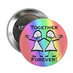 Together Forever Lesbian Button