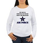 My Son is serving - USAF Women's Long Sleeve T-Shi