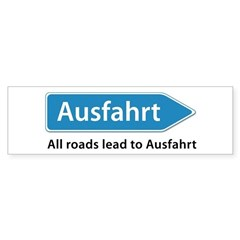 All roads lead to Ausfahrt Sticker (Bumper)