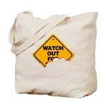 Watch Out (2) Tote Bag