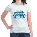 By the Hammer of Thor Jr. Ringer T-Shirt