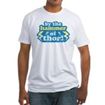 By the Hammer of Thor Fitted T-Shirt