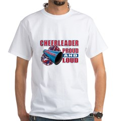 Cheerleader Proud & Loud White T-Shirt