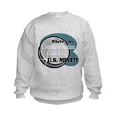 Where's My Commemorative Quarter? Kids Sweatshirt