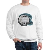 Where's My Commemorative Quarter? Sweatshirt
