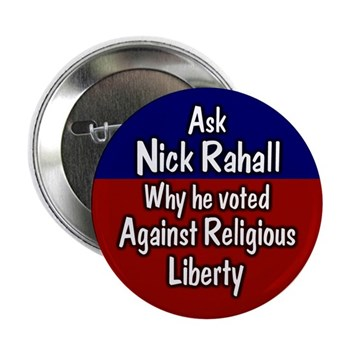Ask Nick Rahall why he voted against the Religious Liberty Amendment in 2005 (progressive challenge to Rep. Rahall button for the West Virginia congressional campaign)