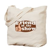 Friend of the Show Tote Bag