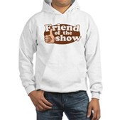 Friend of the Show Hooded Sweatshirt
