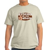 Friend of the Show Light T-Shirt