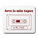 Love Is Mix Tapes Mousepad