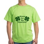 Wanna See My Shamrocks? Green T-Shirt
