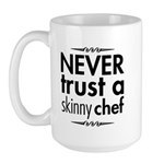 Never Trust A Skinny Chef Large Mug