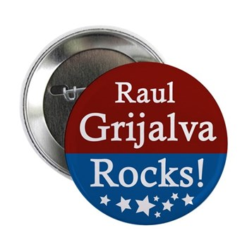 Congressman Raul Grijalva rocks! Grijalva provides the consistent progressive representation in Congress of a sort that the rest of America wishes it could have. Support Rep. Grijalva as he runs for re-election with this sturdy metal pinback button.