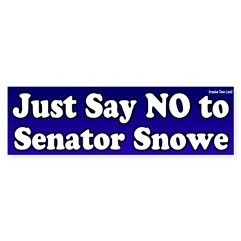 Just Say NO to Olympia Snowe (anti-Snowe Senate campaign bumper sticker)