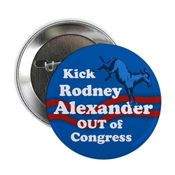 Kick Rodney Alexander Out of Congress (Angry Louisiana anti-Alexander congressional campaign button)