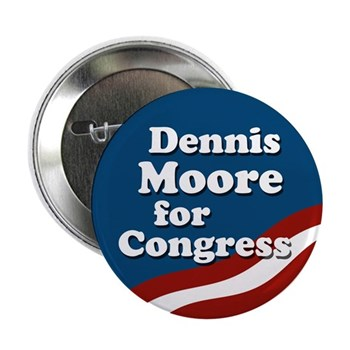 Dennis Moore for Congress (Pro-Moore Kansas Congressional campaign button)