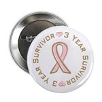 "3 Year Breast Cancer Survivor 2.25"" Button"
