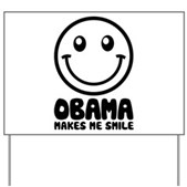 Obama Makes Me Smile Yard Sign