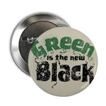 "Green is the new Black 2.25"" Button"