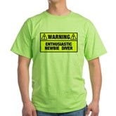Warning: Newbie Diver Green T-Shirt