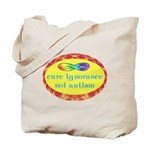 Cure Ignorance Tote Bag