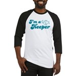 I'm A Keeper Baseball Jersey