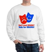 Vote Obama: No Drama! Sweatshirt