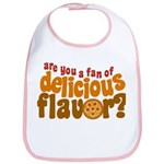 Are You a Fan of Delicious Flavor? Bib