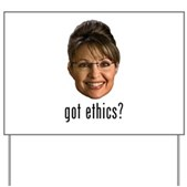 Anti-Palin Got Ethics? Yard Sign