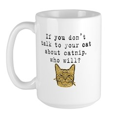 Talk to your cat about catnip Large Mug