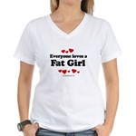 Everyone loves a Fat girl Women's V-Neck T-Shirt