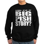 My Big PISH Story Sweatshirt (dark)