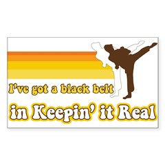 Black Belt in Keepin It Real Sticker (Rectangle)