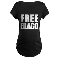 Free Illinois Governor Blagojevich, he's innocent! Maternity Dark T-Shirt