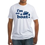 I'm on a Boat! Fitted T-Shirt