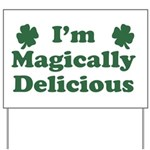 I'm Magically Delicious Yard Sign